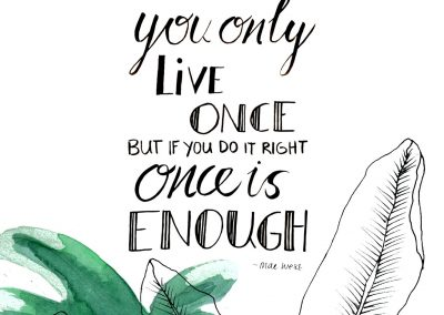 You only live once-blad